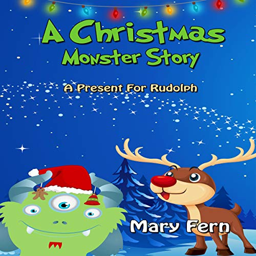 A Christmas Monster Story: A Present for Rudolph cover art