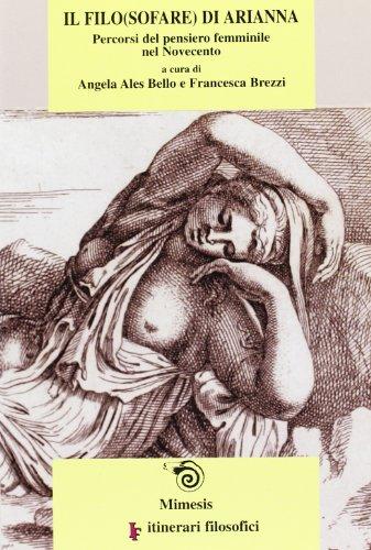 Il filo(sofare) di Arianna. Percorsi del pensiero femminile del Novecento (IF. Itinerari filosofici)