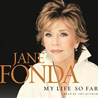 My Life So Far                   By:                                                                                                                                 Jane Fonda                               Narrated by:                                                                                                                                 Jane Fonda                      Length: 10 hrs     35 ratings     Overall 4.5