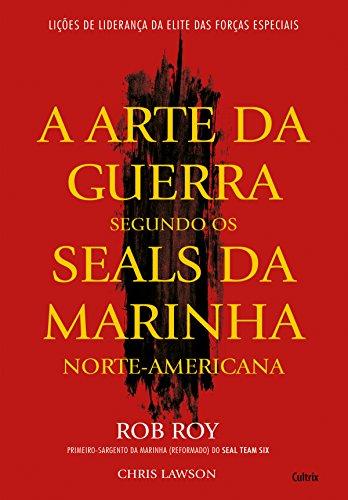 A Arte da Guerra Segundo os Seals da Marinha Norte - Americana