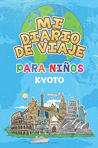 Mi Diario De Viaje Para Niños Kyoto: 6x9 Diario de viaje para niños I Libreta para completar y colorear I Regalo perfecto para niños para tus vacaciones en Kyoto