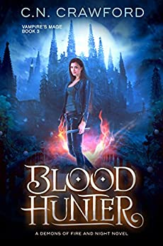 Blood Hunter (The Vampire's Mage Series Book 3) by [C.N. Crawford]