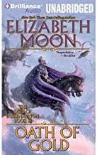 [ Oath of Gold (Deed of Paksenarrion #3) ] By Moon, Elizabeth ( Author ) [ 2010 ) [ Compact Disc ]
