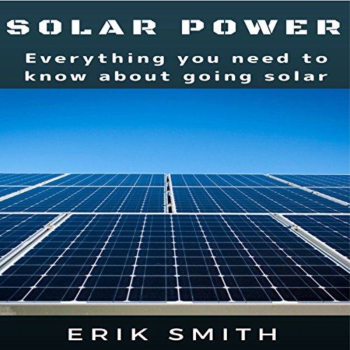 Solar Power: Everything You Need to Know About Going Solar cover art
