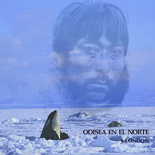Odisea en el Norte [An Odyssey of the North] cover art