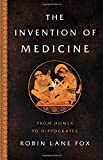 Image of The Invention of Medicine: From Homer to Hippocrates