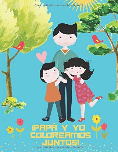 ¡Papá y Yo Coloreamos Juntos!: 50 Dibujos de Animales, Patrones Geométricos y Mandalas para Colorear en Gran Formato, el Regalo Perfecto para Papá en su Día