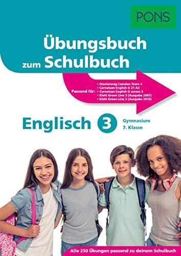 PONS Übungsbuch zum Schulbuch Englisch 3. Lernjahr: Das Übungsbuch passend zu deinem Lehrwerk: Gymnasium 7. Klasse