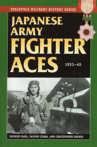 Japanese Army Fighter Aces: 1931-45 (Stackpole Military History Series)