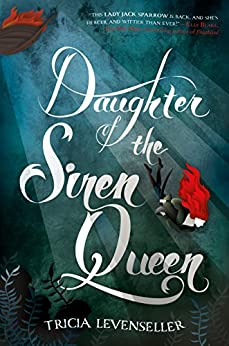 Daughter of the Siren Queen (Daughter of the Pirate King Book 2) by [Tricia Levenseller]