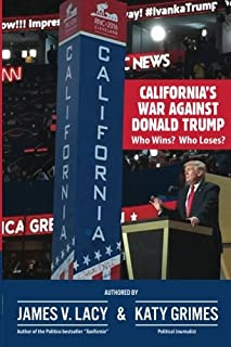 California's War Against Donald Trump: Who Wins? Who Loses?