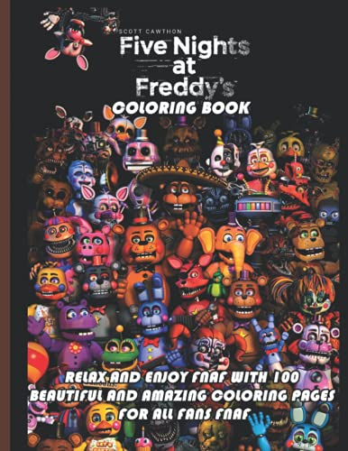 Five Nights at Freddy's Coloring Book: Relax And Enjoy Fnaf With 100 Beautiful And Amazing Coloring Pages For All Fans Fnaf I Great Gift For Kids And Adults.