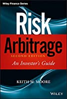 Risk Arbitrage: An Investor's Guide (Wiley Finance)
