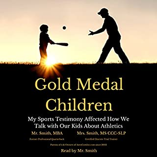 Gold Medal Children: My Sports Testimony Affected How We Talk with Our Kids About Athletics                   De :                                                                                                                                 Mr. Smith,                                                                                        Mrs. Smith                               Lu par :                                                                                                                                 Mr. Smith                      Durée : 5 h et 46 min     Pas de notations     Global 0,0