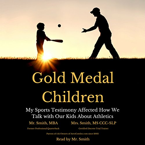 Couverture de Gold Medal Children: My Sports Testimony Affected How We Talk with Our Kids About Athletics