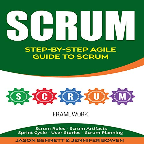 Scrum: Step-by-Step Agile Guide to Scrum     Scrum Roles, Scrum Artifacts, Sprint Cycle, User Stories, Scrum Planning              By:                                                                                                                                 Jason Bennett,                                                                                        Jennifer Bowen                               Narrated by:                                                                                                                                 Eric LaCord                      Length: 1 hr and 14 mins     Not rated yet     Overall 0.0