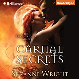 Carnal Secrets     The Phoenix Pack, Book 3              Written by:                                                                                                                                 Suzanne Wright                               Narrated by:                                                                                                                                 Jill Redfield                      Length: 12 hrs and 16 mins     9 ratings     Overall 4.7