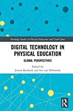 Digital Technology in Physical Education: Global Perspectives (Routledge Studies in Physical Education and Youth Sport)