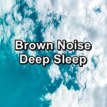 Brown Noise Deep Sleep