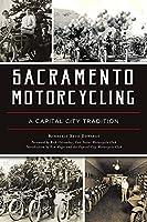 Sacramento Motorcycling: A Capital City Tradition