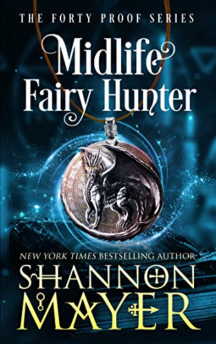 Midlife Fairy Hunter: A Paranormal Women's Fiction Novel (The Forty Proof Series Book 2) (English Edition)