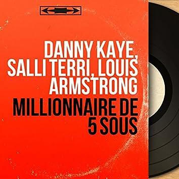 Millionnaire de 5 sous (Mono Version)