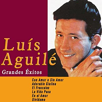 Grandes Éxitos de Luis Aguilé