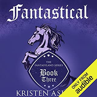 Fantastical                   Written by:                                                                                                                                 Kristen Ashley                               Narrated by:                                                                                                                                 Tillie Hooper                      Length: 14 hrs and 4 mins     12 ratings     Overall 4.4