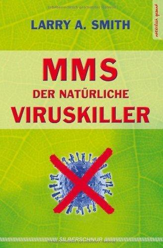 MMS - Der nat?rliche Viruskiller by Larry A. Smith(2010-08-01)