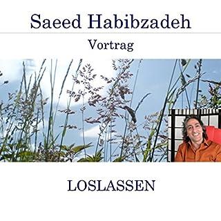Loslassen                   Autor:                                                                                                                                 Saeed Habibzadeh                               Sprecher:                                                                                                                                 Saeed Habibzadeh                      Spieldauer: 1 Std. und 40 Min.     1 Bewertung     Gesamt 5,0