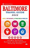 Baltimore Travel Guide 2022: Shops, Restaurants, Attractions and Nightlife in Baltimore, Maryland (City Travel Guide 2022)
