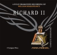 King Richard II (Arkangel Complete Shakespeare)