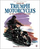 Tales of Triumph Motorcycles and the Meriden Factory (Classic Reprint)