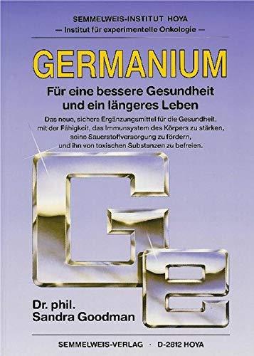 Germanium. Für eine bessere Gesundheit und ein längeres Leben.