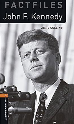 Oxford Bookworms Library Factfiles: John F. Kennedy. Oxford bookworms library. Livello 2. Con CD Audio formato MP3. Con espansione online