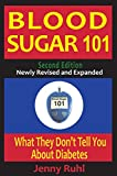 Blood Sugar 101: What They Don't Tell You About Diabetes (English Edition)
