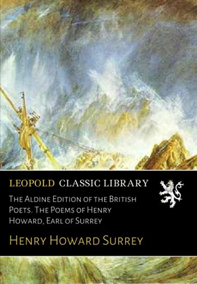 気難しい傾斜味方The Aldine Edition of the British Poets. The Poems of Henry Howard, Earl of Surrey