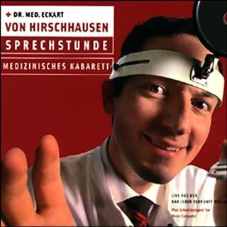Sprechstunde                   Autor:                                                                                                                                 Eckart von Hirschhausen                               Sprecher:                                                                                                                                 Eckart von Hirschhausen                      Spieldauer: 1 Std. und 7 Min.     169 Bewertungen     Gesamt 4,4