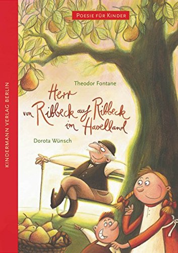 Herr von Ribbeck auf Ribbeck im Havelland (Poesie für Kinder)