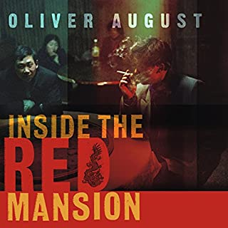 Inside the Red Mansion     On the Trail of China's Most Wanted Man              By:                                                                                                                                 Oliver August                               Narrated by:                                                                                                                                 Simon Vance                      Length: 10 hrs and 39 mins     26 ratings     Overall 3.9