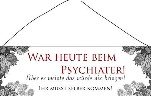 Creativ Deluxe War Heute beim Psychiater. 25x8 cm - Türschild Vintage Schild lustige Dekoschilder Wanddeko Wandschild Holzschild Geschenk