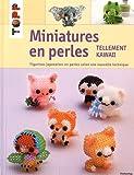 Miniatures en perles - Tellement kawaii