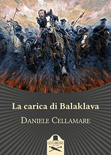La carica di Balaklava (Belle Epoque) di [Daniele Cellamare]