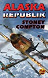 Alaska Republik (Russian Amerika Series Book 2)