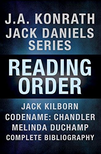 J.A. Konrath Books in Order: Jack Daniels Series in Reading Order, Jack Kilborn, Codename: Chandler, Melinda DuChamp, Complete Pen Name Chronological Bibliography