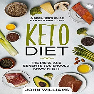 Keto Diet: The Risks and Benefits You Should Know First!     A Beginner's Guide to a Ketogenic Diet              By:                                                                                                                                 John Williams                               Narrated by:                                                                                                                                 Jim Rising                      Length: 1 hr and 33 mins     Not rated yet     Overall 0.0