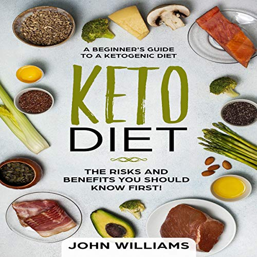Keto Diet: The Risks and Benefits You Should Know First! audiobook cover art