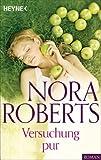 Versuchung pur von Nora Roberts