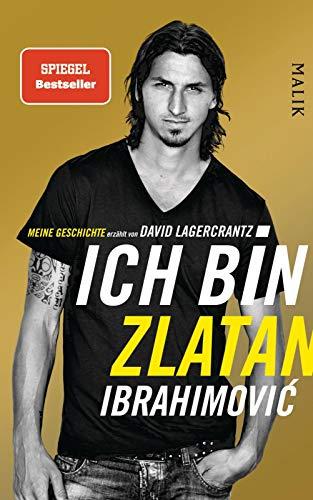 Ich bin Zlatan Ibrahimovic - Meine Geschichte