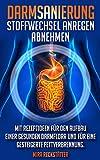 Darmsanierung - Stoffwechsel anregen - Abnehmen --- Mit Rezeptideen für den Aufbau einer gesunden Darmflora und für eine gesteigerte Fettverbrennung.